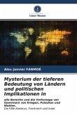 Mysterium der tieferen Bedeutung von Ländern und politischen Implikationen in