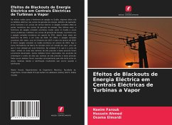 Efeitos de Blackouts de Energia Eléctrica em Centrais Eléctricas de Turbinas a Vapor - Farouk, Naeim;Ahmed, Hussein;Elmardi, Osama