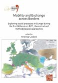 Mobility and Exchange across Borders: Exploring Social Processes in Europe during the First Millennium BCE - Theoretical and Methodological Approaches