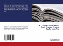 A Comparative study of Open Journal System, Dpubs and Diva