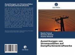 Auswirkungen von Stromausfällen auf Dampfturbinenkraftwerke - Farouk, Naeim;Ahmed, Hussein;Elmardi, Osama