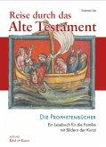 Reise durch das Alte Testament. Die Prophetenbücher