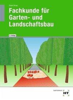 eBook inside: Buch und eBook Fachkunde für Garten- und Landschaftsbau - Seipel, Holger;Schmitt, Jens;Bietenbeck, Martin
