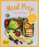 GU Aktion Ratgeber Junge Familien - Meal Prep für Familien