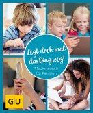 GU Aktion Ratgeber Junge Familien - Legt doch mal das Ding weg!