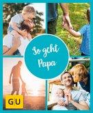 GU Aktion Ratgeber Junge Familien - So geht Papa