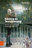 Habsburg als Touristenmagnet