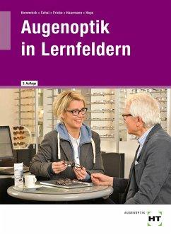 eBook inside: Buch und eBook Augenoptik in Lernfeldern - Kommnick, Jörn;Schal, Sören;Fricke, Verena