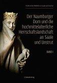 Der Naumburger Dom und die hochmittelalterliche Herrschaftslandschaft an Saale und Unstrut. 2 Bände