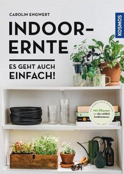 Indoor-Ernte (eBook, PDF) - Engwert, Carolin