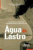 Aplicação do Princípio da Precaução na Regulamentação da Água de Lastro - Boa Vista (RR) (eBook, ePUB)