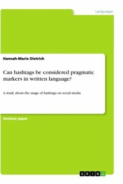 Can hashtags be considered pragmatic markers in written language? - Dietrich, Hannah-Marie