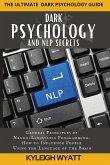 DARK PSYCHOLOGY AND NLP SECRETS