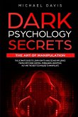 Dark Psychology Secrets - The Art of Manipulation