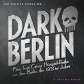 Dark Berlin - Eine True Crime Hörspiel-Reihe aus dem Berlin der 1920er Jahre - 5. Fall (MP3-Download)