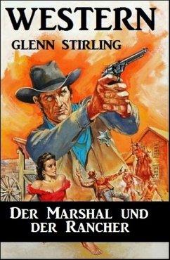Der Marshal und der Rancher (eBook, ePUB) - Stirling, Glenn