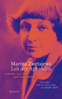 Lob der Aphrodite (eBook, PDF) - Zwetajewa, Marina