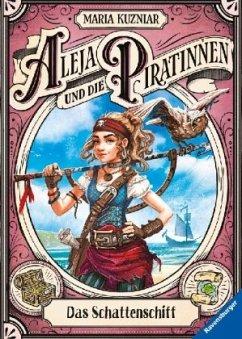 Das Schattenschiff / Aleja und die Piratinnen Bd.1 (Mängelexemplar) - Kuzniar, Maria