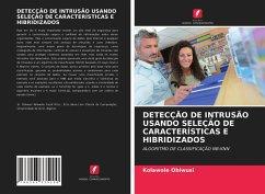 DETECÇÃO DE INTRUSÃO USANDO SELEÇÃO DE CARACTERÍSTICAS E HIBRIDIZADOS - Obiwusi, Kolawole