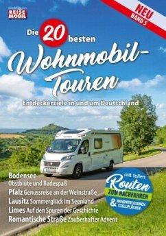 Die 20 besten Wohnmobil-Touren Band 5
