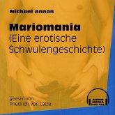Mariomania - Eine erotische Schwulengeschichte (Ungekürzt) (MP3-Download)