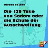 Die 120 Tage von Sodom oder die Schule der Ausschweifung (Ungekürzt) (MP3-Download)