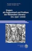Ungarn als Gegenstand und Problem der fiktionalen Literatur (ca. 1550-2000) (eBook, PDF)