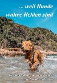 ... weil Hunde wahre Helden sind (eBook, ePUB)
