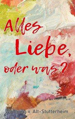 Alles Liebe oder was? (eBook, ePUB)
