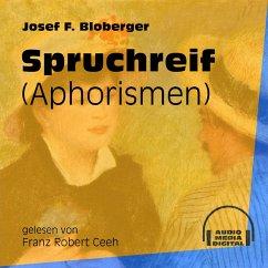 Spruchreif - Aphorismen (Ungekürzt) (MP3-Download) - Bloberger, Josef F.