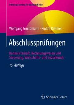 Abschlussprüfungen - Grundmann, Wolfgang;Rathner, Rudolf