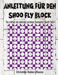 Anleitung für den Shoo Fly Block