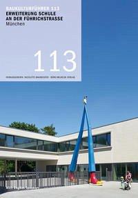 Baukulturführer 113 - Erweiterung der Schule an der Führichstraße, München