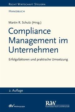 Compliance Management im Unternehmen (eBook, ePUB) - Schulz, Martin R.