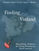 Finding Vinland: Unearthing Evidence for Viking Presence in North America (eBook, ePUB)