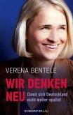 Wir denken neu - Damit sich Deutschland nicht weiter spaltet (eBook, ePUB)