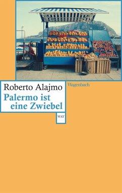 Palermo ist eine Zwiebel (eBook, ePUB) - Alajmo, Roberto
