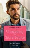 Unmasking The Secret Prince (Mills & Boon True Love) (Secrets of a Billionaire, Book 2) (eBook, ePUB)
