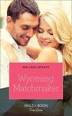Wyoming Matchmaker (Mills & Boon True Love) (Dawson Family Ranch, Book 6) (eBook, ePUB)