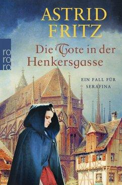 Die Tote in der Henkersgasse / Begine Serafina Bd.5 (Mängelexemplar) - Fritz, Astrid