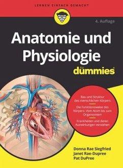 Anatomie und Physiologie für Dummies - Siegfried, Donna Rae;Rae-Dupree, Janet;DuPree, Pat