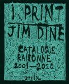 I print. Catalogue Raisonné of Prints, 2001-2020