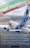 Microsoft Flight Simulator 2020 - Anleitung zum Spiel (eBook, ePUB)