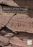 Masters of the Steppe: The Impact of the Scythians and Later Nomad Societies of Eurasia