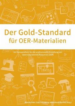 Der Gold-Standard für OER-Materialien - Blanche Fabri, Gabi Fahrenkrog, Jöran Muuß-Merholz (Hrsg.)