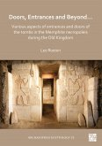 Doors, Entrances and Beyond... Various Aspects of Entrances and Doors of the Tombs in the Memphite Necropoleis during the Old Kingdom