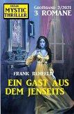 Ein Gast aus dem Jenseits: Mystic Thriller Großband 2/2021 (eBook, ePUB)