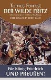 Für König Friedrich und Preußen! Der wilde Fritz - Drei Romane in einem Band (eBook, ePUB)