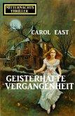 Geisterhafte Vergangenheit: Mitternachtsthriller (eBook, ePUB)