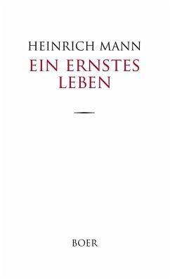 Ein ernstes Leben - Mann, Heinrich